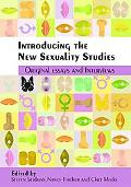 Introducing the New Sexuality Studies Original Essays and Interviews