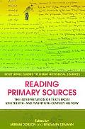 Reading Primary Sources: The Interpretation of Texts from 19th and 20th Century History