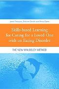 Skills-Based Learning for Caring for a Loved One with an Eating Disorder The New Maudsley Me...