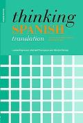 Thinking Spanish Translation: A Course in Translation Method - Spanish to English