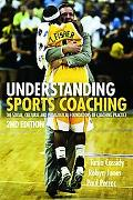 Understanding Sports Coaching: The Social, Cultural and Pedagogical Foundations of Coaching ...