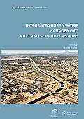 Integrated Urban Water Management: Arid and Semi-Arid Regions: UNESCO-IHP