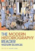 The Modern Historiography Reader: Western Sources, Vol. 1
