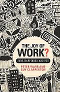 Joy of Work: Jobs, Happiness and You