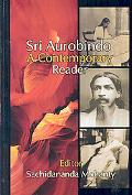 Sri Aurobindo - A Contemporary Reader