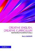 Creative English, Creative Curriculum: Practical, fresh approaches for Key Stage 2