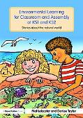 Environmental Learning for Classroom and Assembly at KS1 & KS2: Stories about the Natural World