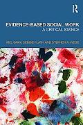 Evidence-based Social Work: A Critical Stance