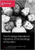 The Routledge International Handbook of the Sociology of Education (The Routledge Internatio...