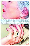 Boomer Marketing: Selling to a Recession Resistant Market