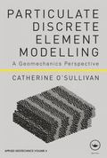 Particulate Discrete Element Modelling: A Geomechanics Perspective