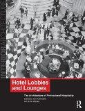 Hotel Lobbies and Lounges : The Architecture of Professional Hospitality