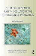 Stem Cell Research and the Collaborative Regulation of Innovation