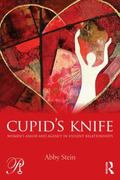 Cupid's Knife:Anger and Agency in Violent Relationships