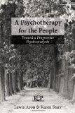 A Psychotherapy for the People: Toward a Progressive Psychoanalysis (Relational Perspectives...