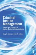 Criminal Justice Management: Theory and Practice in Justice Centered Organizations