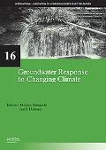 Groundwater Response to Changing Climate (IAH - Selected Papers on Hydrogeology)
