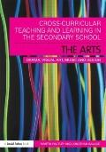 Cross-Curricular Teaching and Learning in the Secondary School The Arts: Drama, Visual Art, ...