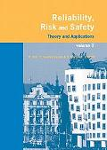 Reliability, Risk, and Safety: Theory and Applications