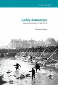 Bodily Democracy: Towards a Philosophy of Sport for All (Ethics and Sport)