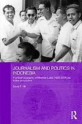 Journalism and Politics in Indonesia: A Critical Biography of Mochtar Lubis (1922-2004) as E...