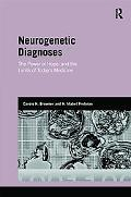 Neurogenetic Diagnoses: The Power of Hope and the Limits of Todays Medicine (Genetics and So...