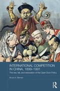 International Competition in China, 1899-1949: The Rise and Fall of the Open Door Policy (Ro...