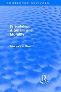 Friendship, Altruism and Morality (Routledge Revivals)
