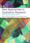 New Approaches to Qualitative Research: Wisdom and Uncertainty