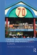 Chinese Migrants in Russia Central Asia and Eastern Europe