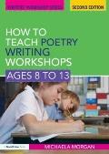 How to Teach Poetry Writing at Key Stage 2 (Second Edition)