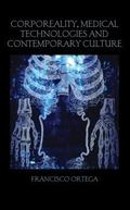 Corporeality Medical Technologies and Contemporary Culture