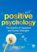 Positive Psychology, Second Edition: The Science of Happiness and Human Strengths