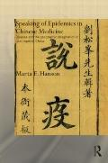 Speaking of Epidemics in Chinese Medicine : Disease and the Geographic Imagination in Late I...