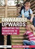 Onwards and Upwards: Supporting the Transition to Key Stage One