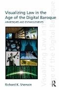 Visualizing Law in the Age of the Digital Baroque : Arabesques and Entanglements
