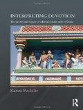 Interpreting Devotion: The Poetry and Legacy of a Female Bhakti Saint of India (Routledge Hi...