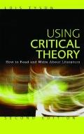 Using Critical Theory : How to Read and Write about Literature