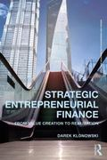 Strategic Entrepreneurial Finance : From Value Creation to Realization