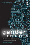 Gender Circuits : Bodies and Identities in a Technological Age