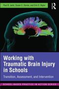 Working with Traumatic Brain Injury in Schools : Transition, Assessment, and Intervention