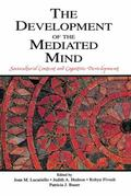 Development of the Mediated Mind : Sociocultural Context and Cognitive Development