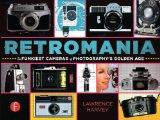 Retromania : The Golden Age of the People's Camera