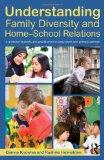 Understanding Family Diversity and Home - School Relations: A guide for students and practit...