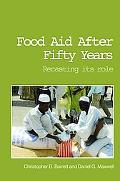 Food Aid after Fifty Years Recasting Its Role