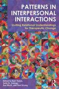 Patterns in Interpersonal Interactions : Inviting Relational Understandings for Therapeutic ...