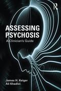 Assessing Psychosis : A Clinician's Guide
