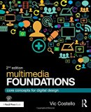 Multimedia Foundations : Core Concepts for Digital Design