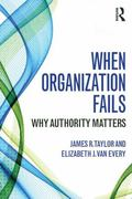 When Organization Fails : Why Authority Matters
