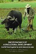 Economics of Agricultural Development World Food Systems and Resource Use